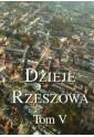 Dzieje Rzeszowa, t. V. Rzeszów w latach 1989 - 2015