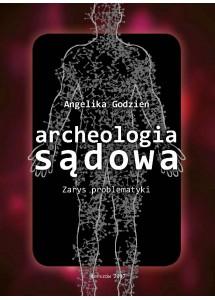 Archeologia sądowa: zarys problematyki (oprawa twarda)