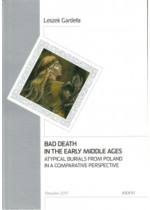 Bad Death in the Early Middle Ages: Atypical Burials from Poland in a Comparative Perspective