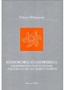 Komorowo, stanowisko 1: grodzisko kultury łużyckiej – faktoria na szlaku bursztynowym