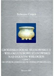Grodzisko Dolne, stanowisko 22 – wielokulturowe stanowisko nad dolnym Wisłokiem. Część I.