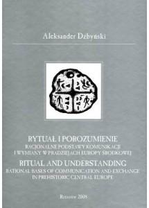 Rytuał i porozumienie. Racjonalne podstawy komunikacji i wymiany w pradziejach Europy Środkowej