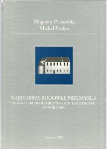 Najstarsze budowle Przemyśla. Badania archeologiczno-architektoniczne do roku 2006