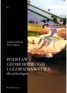 Podstawy geomorfologii i gleboznawstwa dla archeologów