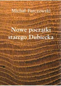 Nowe początki starego Dubiecka