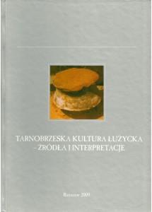 Tarnobrzeska kultura łużycka - źródła i interpretacje