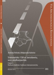 Stanowisko 158 w Jarosławiu, woj. podkarpackie. Część I. Kultura malicka i kultura mierzanowicka