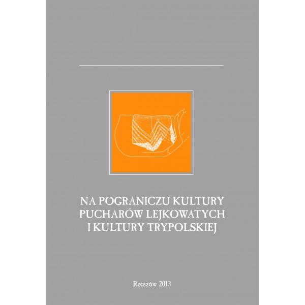 Na pograniczu kultury pucharów lejkowatych i kultury trypolskiej - okładka